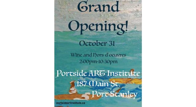 Grand Opening! October 31, Wine and Hors d'oeuvres, 2:00pm-10:30pm at Portside Art Institute, 187.5 Main St., Port Stanley.
